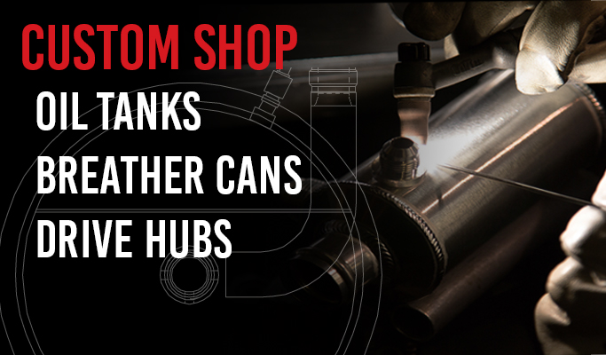 Custom shop - Custom tanks, breathe cans and drive hubs